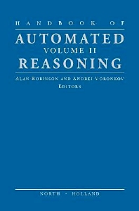 Handbook of Automated Reasoning - 1st Edition - ISBN: 9780444508126, 9780080929699