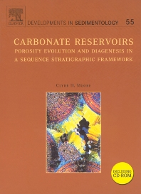 CARBONATE RESERVOIRS: POROSITY, EVOLUTION & DIAGENESIS IN A SEQUENCE STRATIGRAPHIC FRAMEWORK, 1st Edition,Clyde Moore,ISBN9780444508386