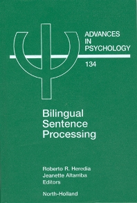 Bilingual Sentence Processing, 1st Edition,Roberto Heredia,J. Altarriba,ISBN9780444508478