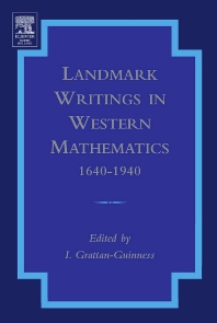 Landmark Writings in Western Mathematics  1640-1940, 1st Edition,Ivor Grattan-Guinness,ISBN9780444508713