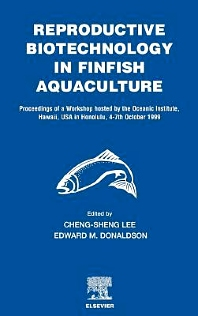Reproductive Biotechnology in Finfish Aquaculture, 1st Edition,C.-S. Lee,E.M. Donaldson,ISBN9780444509130