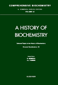 Selected Topics in the  History of Biochemistry. Personal Recollections. VII, 1st Edition,G. Semenza,A.J. Turner,ISBN9780444509246
