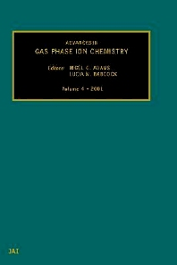 Advances in Gas Phase Ion Chemistry - 1st Edition - ISBN: 9780444545244, 9780080493220