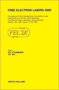 Free Electron Lasers 2000, 1st Edition,V.N. Litvinenko,Y.K. Wu,ISBN9780444509390