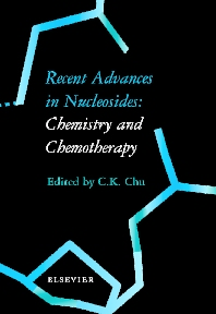 Recent Advances in Nucleosides: Chemistry and Chemotherapy - 1st Edition - ISBN: 9780444509512, 9780080540368