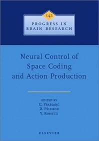 Neural Control of Space Coding and Action Production, 1st Edition,C. Prablanc,D. Pélisson,Y. Rosetti,ISBN9780444509772
