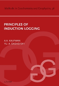 Principles of Induction Logging, 1st Edition,Avital Kaufman,Yu.A. Dashevsky,ISBN9780444509833