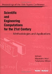 Scientific and Engineering Computations for the 21st Century - Methodologies and Applications, 1st Edition,M. Mori,T. Mitsui,ISBN9780444509949