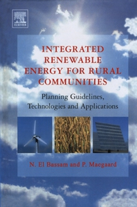 Integrated Renewable Energy for Rural Communities, 1st Edition,Nasir El Bassam,Preben Maegaard,ISBN9780444510143