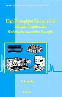 High Throughput Bioanalytical Sample Preparation, 1st Edition,David Wells,ISBN9780444510297