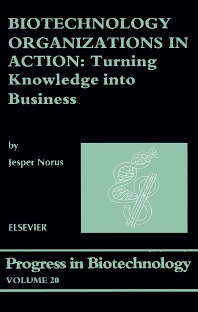 Biotechnology Organizations in Action - 1st Edition - ISBN: 9780444510358, 9780080528168