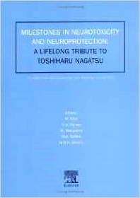 Milestones in Neurotoxicity and Neuroprotection: A Tribute to Professor Toshiharu Nagatsu, 1st Edition,M. Naoi,W. Maruyama,M.A. Collins,M Youdim,S. Hasan Parvez,ISBN9780444510365
