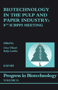 Biotechnology in the Pulp and Paper Industry, 1st Edition,L. Viikari,R. Lantto,ISBN9780444510785
