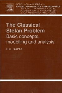 The Classical Stefan Problem, 1st Edition,S.C. Gupta,ISBN9780444510860
