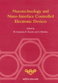 Cover image for NANOTECHNOLOGY AND NANO-INTERFACE CONTROLLED ELECTRONIC DEVICES
