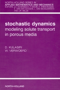 Stochastic Dynamics. Modeling Solute Transport in Porous Media, 1st Edition,Don Kulasiri,Wynand Verwoerd,ISBN9780444511027