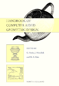 Handbook of Computer Aided Geometric Design, 1st Edition,G. Farin,J. Hoschek,M.-S. Kim,ISBN9780444511041