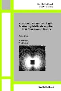 Cover image for Neutron, X-rays and Light. Scattering Methods Applied to Soft Condensed Matter