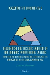 Cover image for Geochemical and Tectonic Evolution of Arc-Backarc Hydrothermal Systems