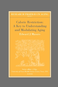 Caloric Restriction: A Key to Understanding and Modulating Aging, 1st Edition,E.J. Masoro,ISBN9780444511621