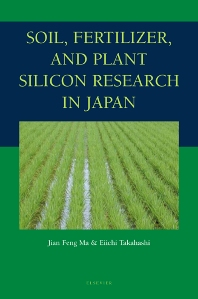 Soil, Fertilizer, and Plant Silicon Research in Japan, 1st Edition,Jian Feng Ma,Eiichi Takahashi,ISBN9780444511669
