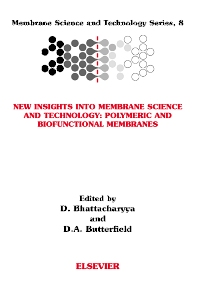 New Insights into Membrane Science and Technology: Polymeric and Biofunctional Membranes, 1st Edition,Dibakar Bhattacharyya,Allan Butterfield,ISBN9780444511751