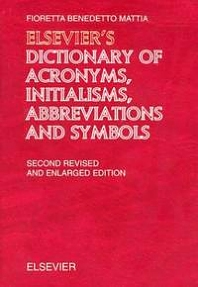 Elsevier's Dictionary of Acronyms, Initialisms, Abbreviations and Symbols, 2nd Edition,Fioretta. Benedetto Mattia,ISBN9780444512413
