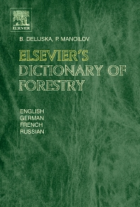Elsevier's Dictionary of Forestry, 1st Edition,B. Delijska,P. Manoilov,ISBN9780444512451