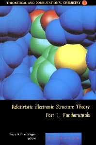 Relativistic Electronic Structure Theory - Fundamentals, 1st Edition,Peter Schwerdtfeger,ISBN9780444512499