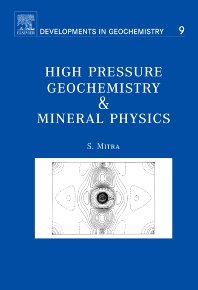 High Pressure Geochemistry & Mineral Physics, 1st Edition,S. Mitra,ISBN9780444512666
