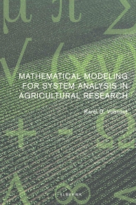 Mathematical Modeling for System Analysis in Agricultural Research, 1st Edition,K. Vohnout,ISBN9780444512680