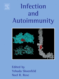 Infection and Autoimmunity, 1st Edition,Noel R Rose,Y. Shoenfeld,Yehuda Shoenfeld,Nancy Agmon Levin,ISBN9780444512710