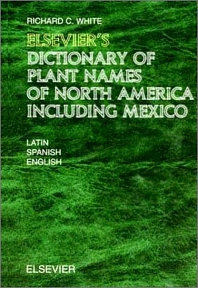 Elsevier's Dictionary of Plant Names of North America including Mexico, 1st Edition,R.C. White,ISBN9780444512727