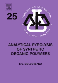 Analytical Pyrolysis of Synthetic Organic Polymers, 1st Edition,Serban Moldoveanu,ISBN9780444512925