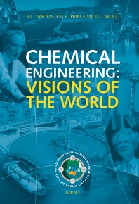Chemical Engineering: Visions of the World, 1st Edition,R. Darton,D. Wood,R. Prince,ISBN9780444513090