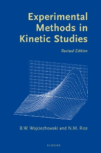Experimental Methods in Kinetic Studies - 1st Edition - ISBN: 9780444513144, 9780080531366