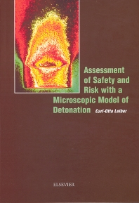 Assessment of Safety and Risk with a Microscopic Model of Detonation, 1st Edition,C.-O. Leiber,ISBN9780444513328