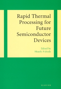 Rapid Thermal Processing for Future Semiconductor Devices, 1st Edition,H. Fukuda,ISBN9780444513397