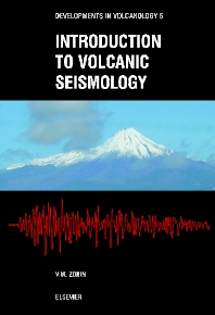 Introduction to Volcanic Seismology - 1st Edition - ISBN: 9780444513403, 9780080535050