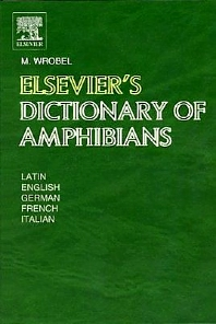 Elsevier's Dictionary of Amphibians, 1st Edition,Murray Wrobel,ISBN9780444513748