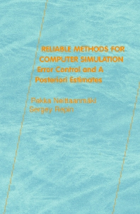 Reliable Methods for Computer Simulation - 1st Edition - ISBN: 9780444513762, 9780080540504