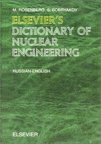 Elsevier's Dictionary of Nuclear Engineering, 1st Edition,Author Unknown,ISBN9780444513915