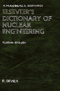 Elsevier's Dictionary of Nuclear Engineering, 1st Edition,UNKNOWN AUTHOR,ISBN9780444513922