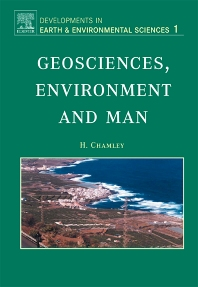 Geosciences, Environment and Man, 1st Edition,H. Chamley,ISBN9780444514226