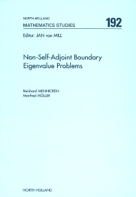 Non-Self-Adjoint Boundary Eigenvalue Problems, 1st Edition,R. Mennicken,M. Möller,ISBN9780444514479