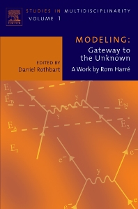 Modeling: Gateway to the Unknown, 1st Edition,Daniel Rothbart,ISBN9780444514646