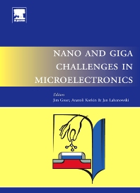 Nano and Giga Challenges in Microelectronics - 1st Edition - ISBN: 9780444514943, 9780080537214