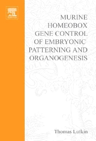 Murine Homeobox Gene Control of Embryonic Patterning and Organogenesis, 1st Edition,T. Lufkin,ISBN9780444514981