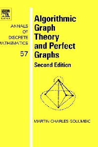 Algorithmic Graph Theory and Perfect Graphs, 2nd Edition,Martin Golumbic,ISBN9780444515308