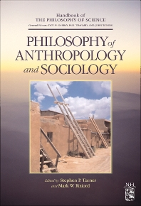 Philosophy of Anthropology and Sociology, 1st Edition,Dov M. Gabbay,Paul Thagard,John Woods,Stephen Turner,Mark Risjord,ISBN9780444515421